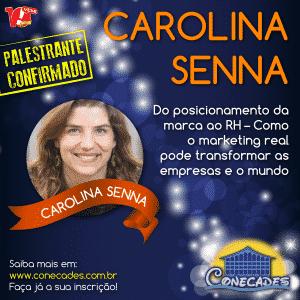 Carolina Senna é publicitária e já trabalhou na área de Marketing de empresas como a Fundação Roberto Marinho, InVent, Via Global e blah!